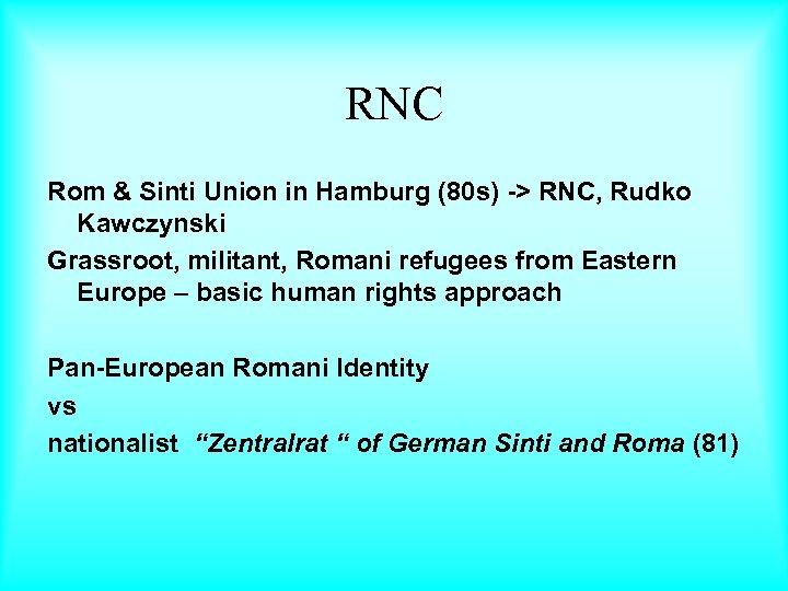 RNC Rom & Sinti Union in Hamburg (80 s) -> RNC, Rudko Kawczynski Grassroot,