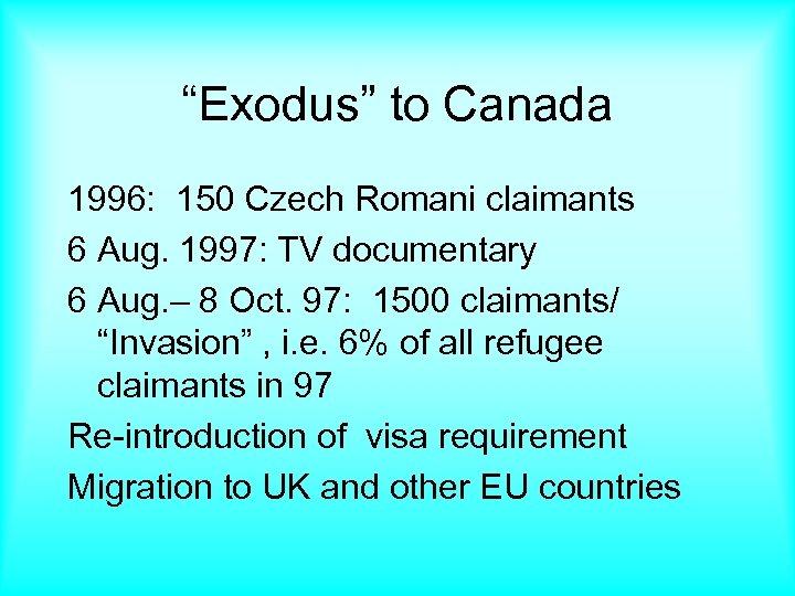 """Exodus"" to Canada 1996: 150 Czech Romani claimants 6 Aug. 1997: TV documentary 6"