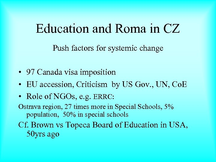 Education and Roma in CZ Push factors for systemic change • 97 Canada visa