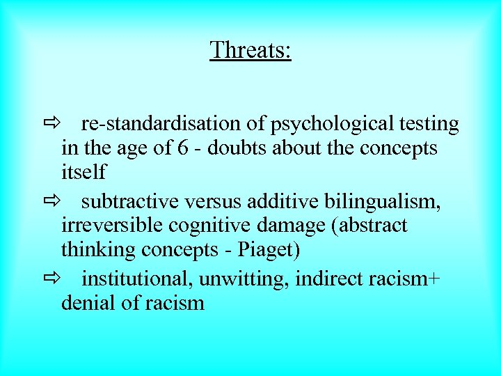 Threats: ð re-standardisation of psychological testing in the age of 6 - doubts about