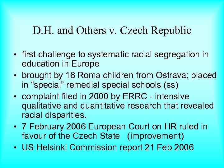 D. H. and Others v. Czech Republic • first challenge to systematic racial segregation