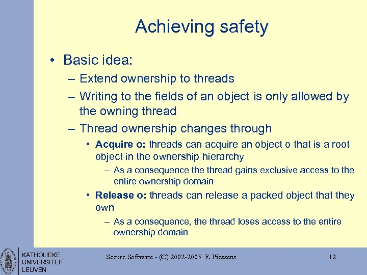 Achieving safety • Basic idea: – Extend ownership to threads – Writing to the