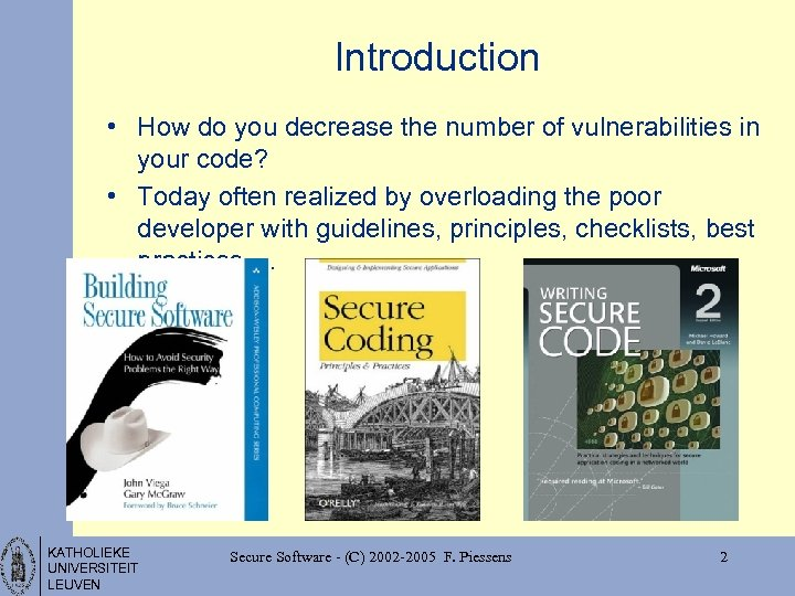 Introduction • How do you decrease the number of vulnerabilities in your code? •