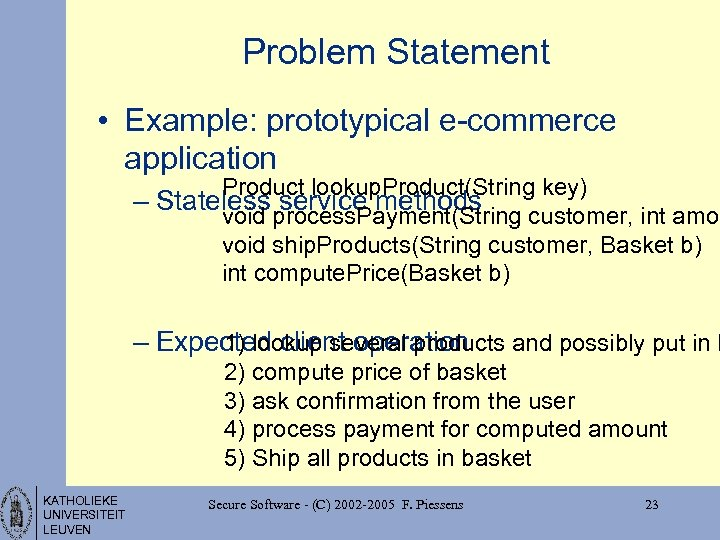 Problem Statement • Example: prototypical e-commerce application Product lookup. Product(String key) – Stateless process.
