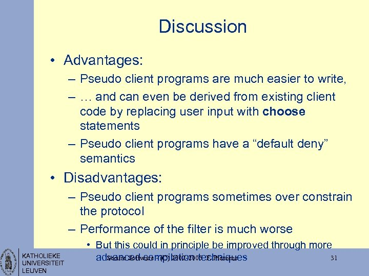 Discussion • Advantages: – Pseudo client programs are much easier to write, – …