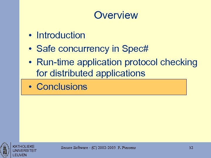 Overview • Introduction • Safe concurrency in Spec# • Run-time application protocol checking for