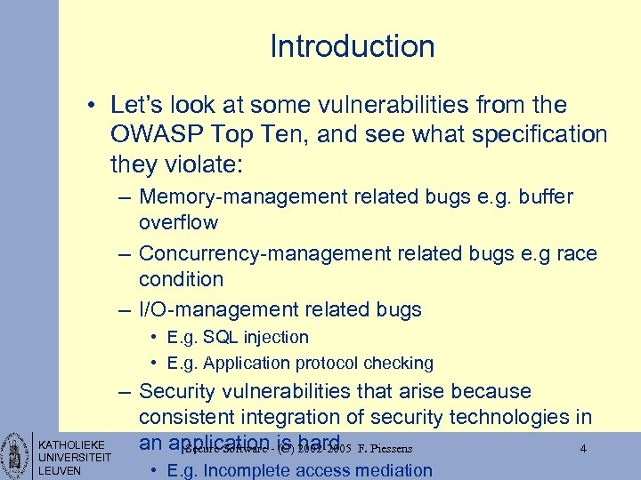 Introduction • Let's look at some vulnerabilities from the OWASP Top Ten, and see