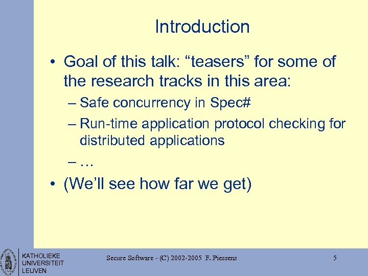 """Introduction • Goal of this talk: """"teasers"""" for some of the research tracks in"""
