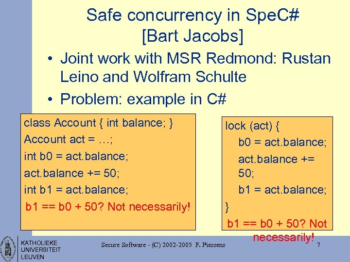 Safe concurrency in Spe. C# [Bart Jacobs] • Joint work with MSR Redmond: Rustan