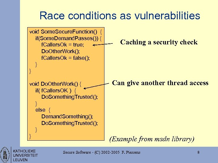 Race conditions as vulnerabilities void Some. Secure. Function() { if(Some. Demand. Passes()) { f.