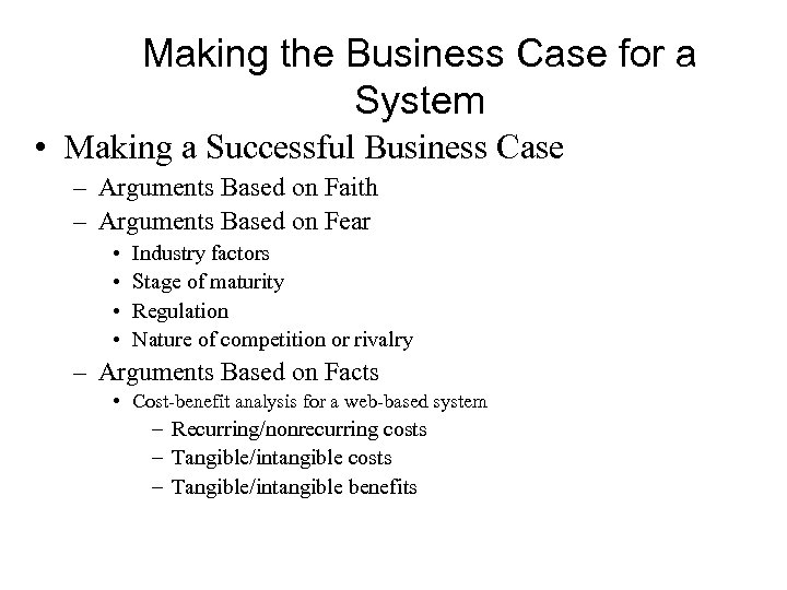Making the Business Case for a System • Making a Successful Business Case –