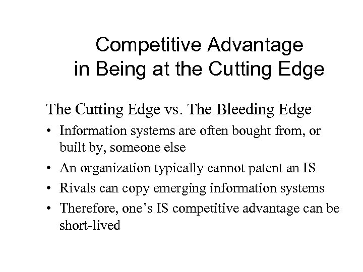 Competitive Advantage in Being at the Cutting Edge The Cutting Edge vs. The Bleeding