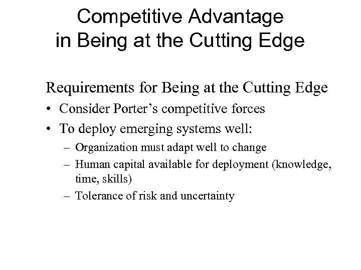 Competitive Advantage in Being at the Cutting Edge Requirements for Being at the Cutting
