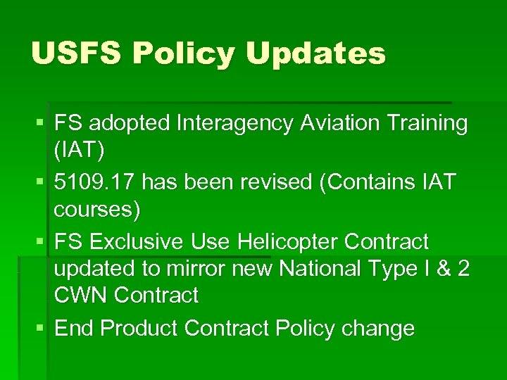USFS Policy Updates § FS adopted Interagency Aviation Training (IAT) § 5109. 17 has