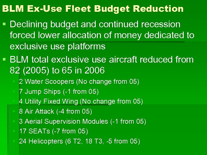 BLM Ex-Use Fleet Budget Reduction § Declining budget and continued recession forced lower allocation