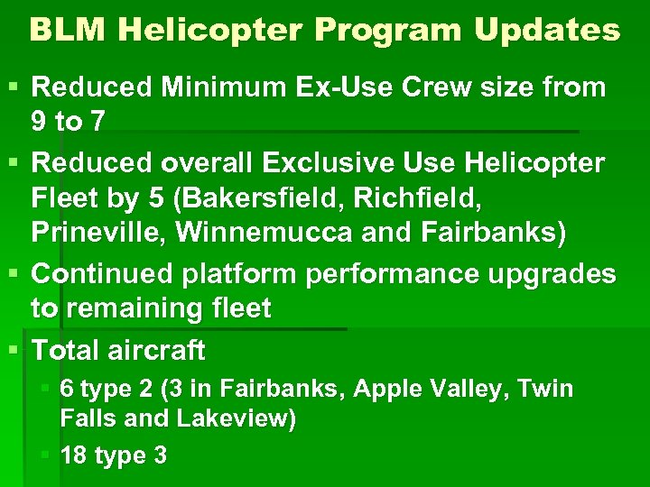 BLM Helicopter Program Updates § Reduced Minimum Ex-Use Crew size from 9 to 7