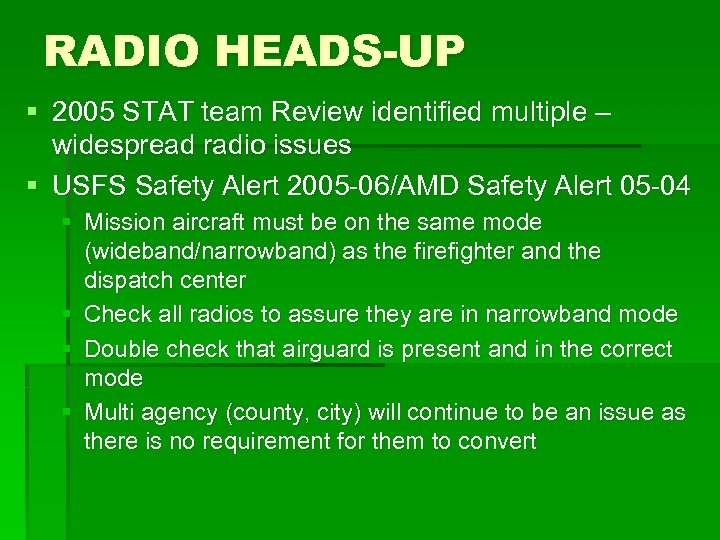 RADIO HEADS-UP § 2005 STAT team Review identified multiple – widespread radio issues §