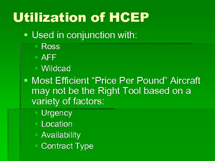 Utilization of HCEP § Used in conjunction with: § Ross § AFF § Wildcad