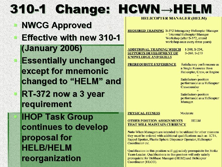 310 -1 Change: HCWN→HELM § NWCG Approved § Effective with new 310 -1 (January