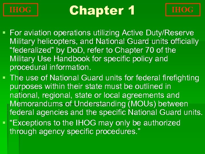 IHOG Chapter 1 IHOG § For aviation operations utilizing Active Duty/Reserve Military helicopters, and