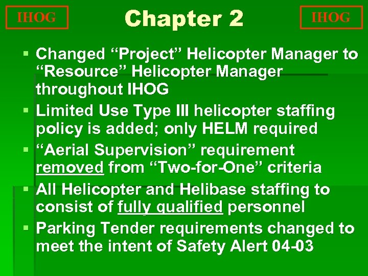 """IHOG Chapter 2 IHOG § Changed """"Project"""" Helicopter Manager to """"Resource"""" Helicopter Manager throughout"""