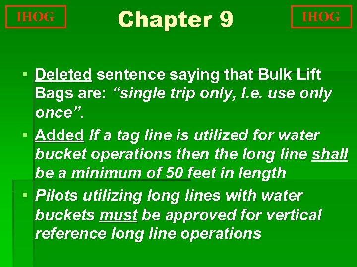 "IHOG Chapter 9 IHOG § Deleted sentence saying that Bulk Lift Bags are: ""single"