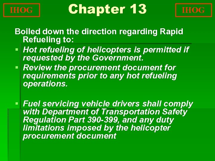 IHOG Chapter 13 IHOG Boiled down the direction regarding Rapid Refueling to: § Hot