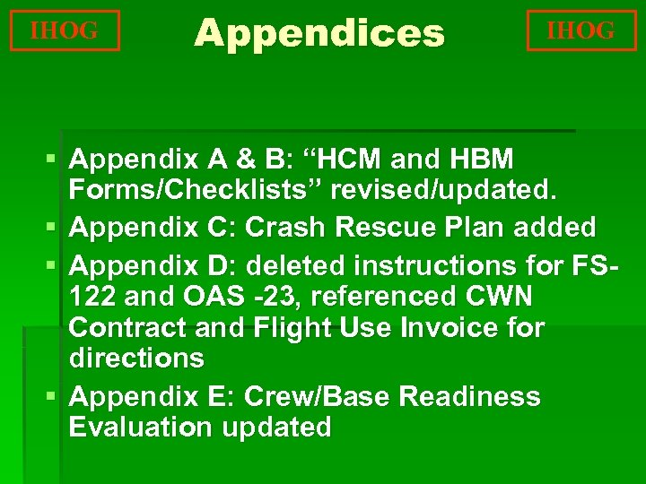 """IHOG Appendices IHOG § Appendix A & B: """"HCM and HBM Forms/Checklists"""" revised/updated. §"""