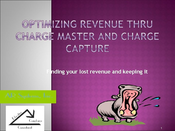 Finding your lost revenue and keeping it 1