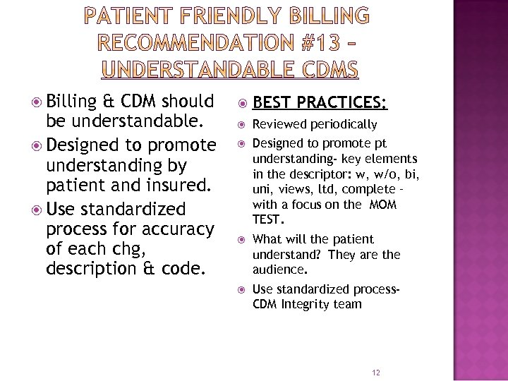 Billing & CDM should be understandable. Designed to promote understanding by patient and