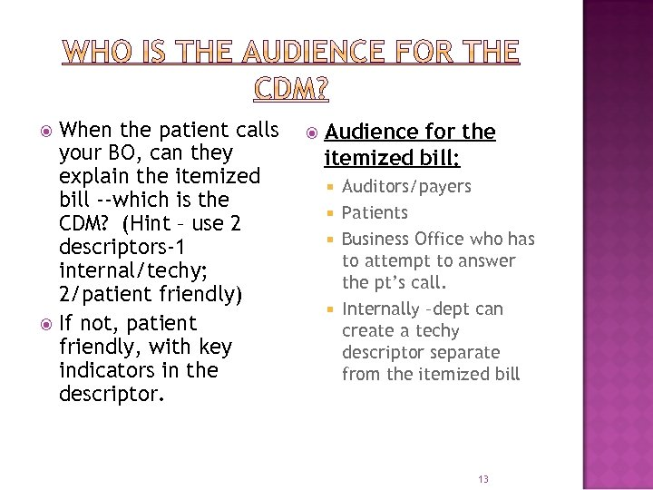 When the patient calls your BO, can they explain the itemized bill --which is