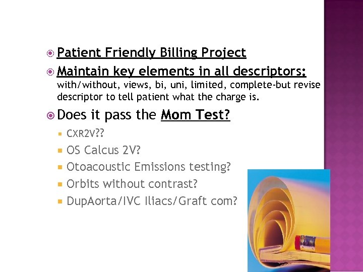 Patient Friendly Billing Project Maintain key elements in all descriptors: with/without, views, bi,