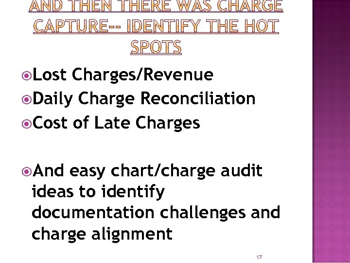 Lost Charges/Revenue Daily Charge Reconciliation Cost of Late Charges And easy chart/charge audit