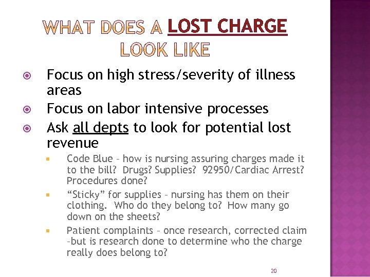 LOST CHARGE Focus on high stress/severity of illness areas Focus on labor intensive processes