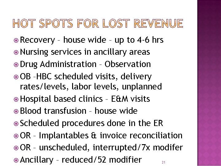 Recovery – house wide – up to 4 -6 hrs Nursing services in