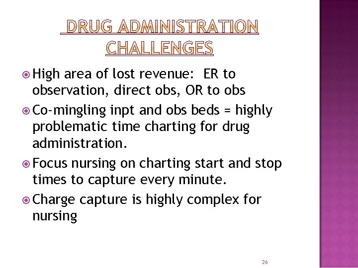 High area of lost revenue: ER to observation, direct obs, OR to obs