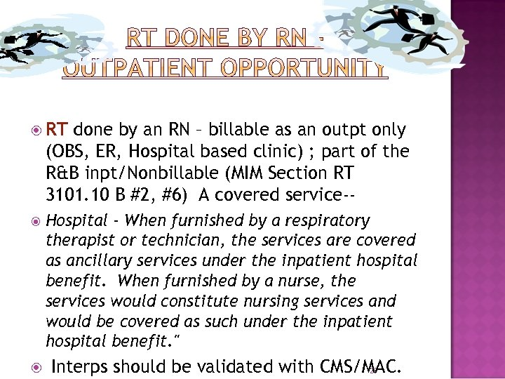 RT done by an RN – billable as an outpt only (OBS, ER,
