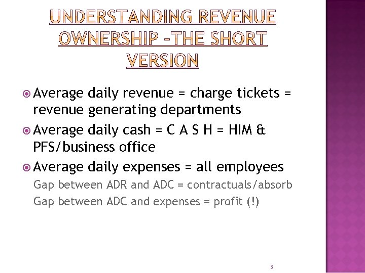 Average daily revenue = charge tickets = revenue generating departments Average daily cash