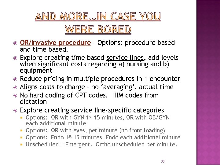 OR/Invasive procedure – Options: procedure based and time based. Explore creating time based