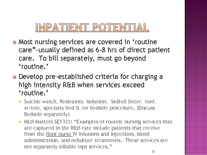 "Most nursing services are covered in 'routine care""-usually defined as 6 -8 hrs of"