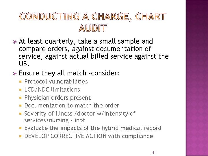 At least quarterly, take a small sample and compare orders, against documentation of service,