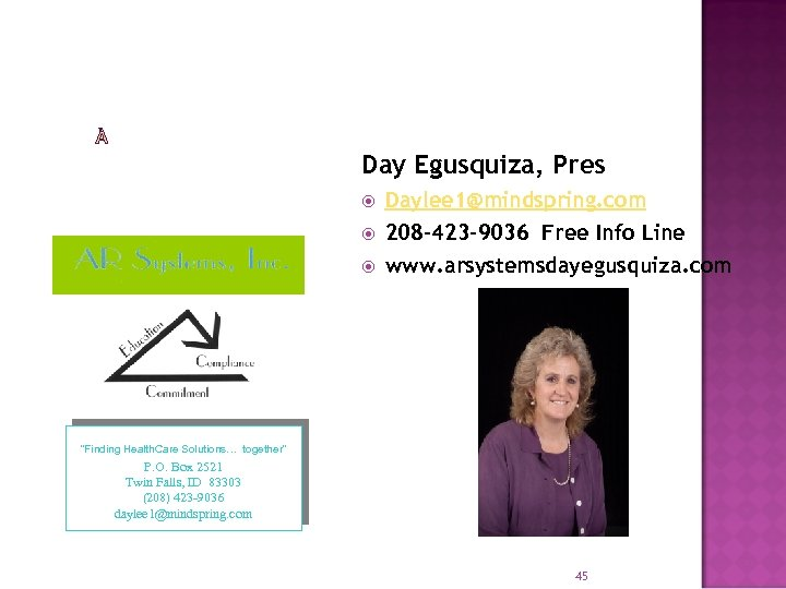 Day Egusquiza, Pres Daylee 1@mindspring. com 208 -423 -9036 Free Info Line www. arsystemsdayegusquiza.
