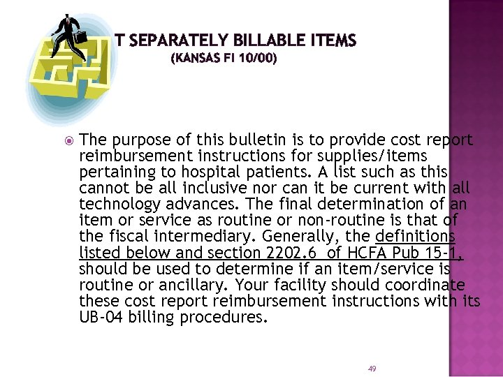 NOT SEPARATELY BILLABLE ITEMS (KANSAS FI 10/00) The purpose of this bulletin is to