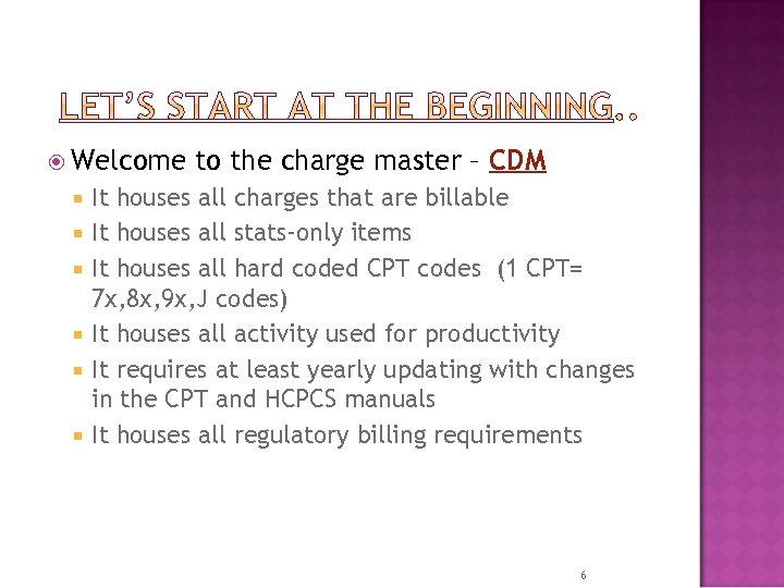 Welcome to the charge master – CDM It houses all charges that are