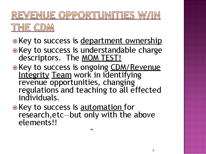 Key to success is department ownership Key to success is understandable charge descriptors.
