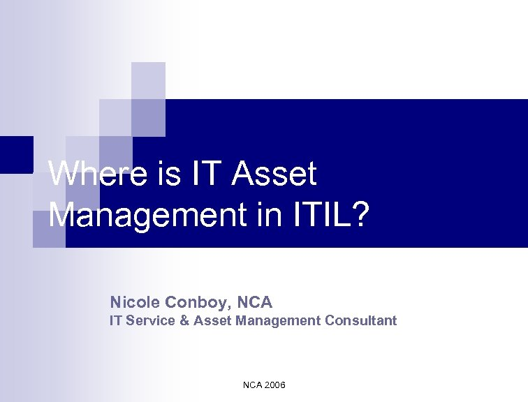 Where is IT Asset Management in ITIL? Nicole Conboy, NCA IT Service & Asset