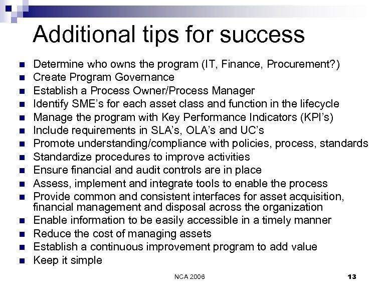 Additional tips for success n n n n Determine who owns the program (IT,
