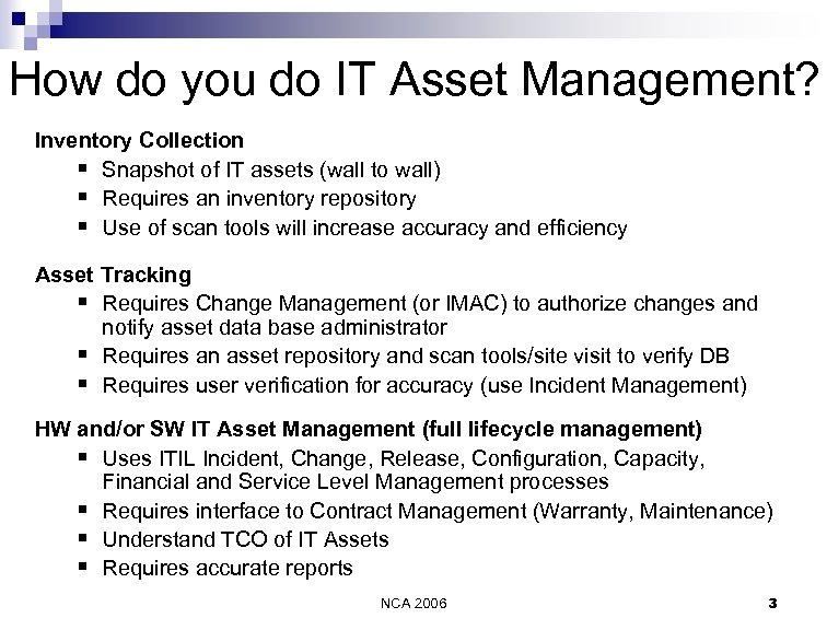 How do you do IT Asset Management? Inventory Collection § Snapshot of IT assets