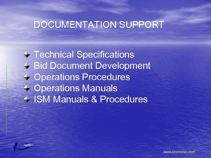 DOCUMENTATION SUPPORT Technical Specifications Bid Document Development Operations Procedures Operations Manuals ISM Manuals &
