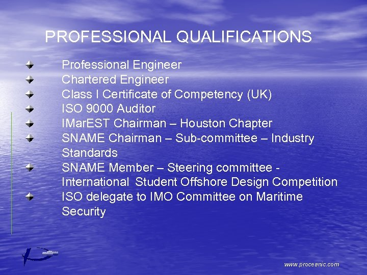 PROFESSIONAL QUALIFICATIONS Professional Engineer Chartered Engineer Class I Certificate of Competency (UK) ISO 9000